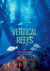 Vertical Reefs: Life on Oil and Gas Platforms in the Gulf of Mexico