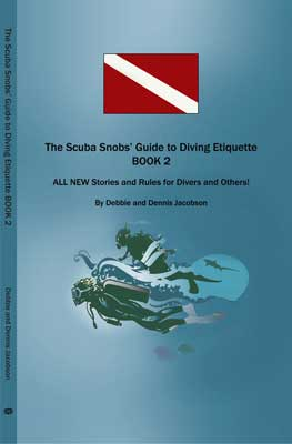More Etiquette from the Scuba Snobs