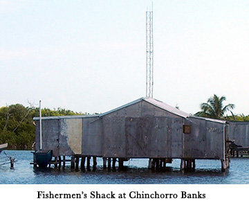 Fishermen's Shack at Chinchorro Banks