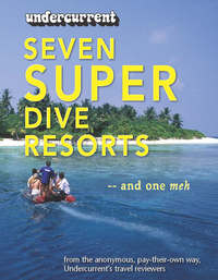 Seven Super Dive Resorts -- and one meh